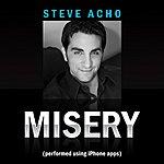 Steve Acho Misery (Performed On Iphone Apps) - Single