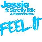 Jessie Feel It (Feat. Strictly Rik & Matthewwow) - Single