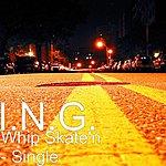 Ing Whip Skate'n - Single