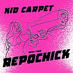 Kid Carpet Songs From Repo Chick