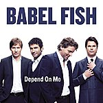 Babel Fish Depend On Me