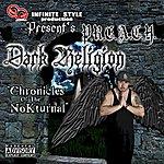 "Preach Dark Religion ""Chronicles Of The Nokturnal"""