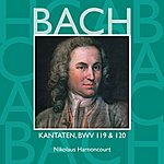 Nikolaus Harnoncourt Bach, Js : Sacred Cantatas Bwv Nos 119 & 120