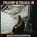 Johannes Kleppevik Tramp Og Trall II
