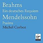 Michel Corboz Brahms: Ein Deutsches Requiem/Mendelssohn: Motets