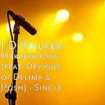J.D. Walker Makadocious (Feat. Devious Of Delima & J'osh) - Single