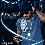 Daville Blowing Up My Phone - Single