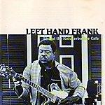 Left Hand Frank Live At The Knickerbocker Cafe