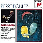 Pierre Boulez Schoenberg: Suite, Op. 29, Verklarte Nacht, Three Pieces For Chamber Orchestra