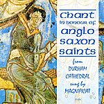 Magnificat Chant In Honour Of Anglo Saxon Saints