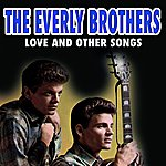 The Everly Brothers Love And Other Songs