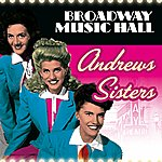 The Andrews Sisters Broadway Music Hall - The Andrews Sisters