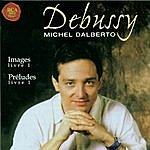Michel Dalberto Debussy: Preludes Livre 1 / Images Livre 1