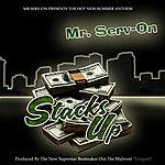 Mr. Serv-On Stacks Up (Radio Edit)