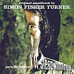 Simon Fisher Turner I'll Sleep When I'm Dead