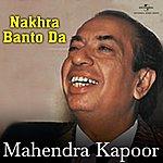 Mahendra Kapoor Nakhra Banto Da