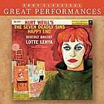 Lotte Lenya Lotte Lenya Sings Kurt Weill (The Seven Deadly Sins; Happy End) [Great Performances]