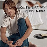 Keith Urban Get Closer (Deluxe Version)