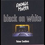 Ensemble Modern Goebbels: Black On White
