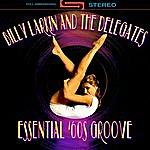 Billy Larkin & The Delegates Essential '60s Groove