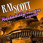 Ray Scott Rockabilly Country Legend