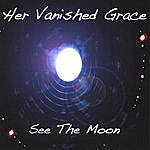 Her Vanished Grace See The Moon