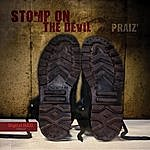 Praiz Stomp On The Devil (Maxi Single)
