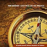 Tom Sheehan East West (We Are America)