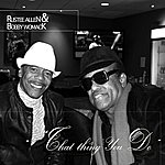 Bobby Womack That Thing You Do Remixed By Exclusive (Feat. Rustee Allen) - Single