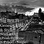 Big Ben Scuff It Out (Prod. By Show N Prove) - Single