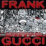 Frank Gucci What Goes Around Comes Around
