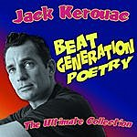 Jack Kerouac Beat Generation Poetry - The Ultimate Collection
