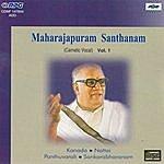 Maharajapuram Santhanam M.Santhanam At Sri Rama Mandali-Vol. 1