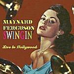 Maynard Ferguson Swingin' Live In Hollywood