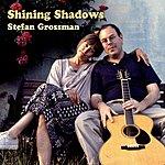 Stefan Grossman Shining Shadows