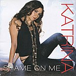 Katrina Shame On Me - Single