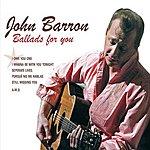 John Barron Ballads For You