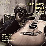Reverend Gary Davis At Home And Church, 1962 - 1967