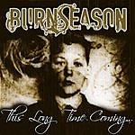 Burn Season This Long Time Coming