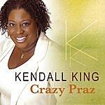 Kendall King Crazy Praz