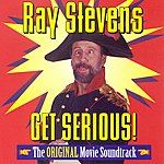 Ray Stevens Get Serious!