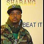 Shabang Beat It