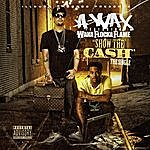 A-Wax Show The Cash