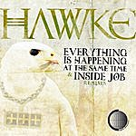 Hawke Everything Is Happening At The Same Time Remixes