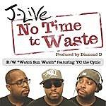 J-Live No Time To Waste - Single