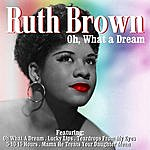 Ruth Brown Oh, What A Dream