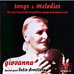 Giovanna Songs & Melodies: The Most Beautiful Neapolitan Songs And Opera Arias (Fabio Armiliato Special Guest)