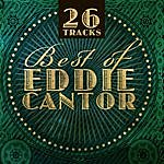 Eddie Cantor Best Of Eddie Cantor