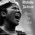 Mahalia Jackson Bless Our House