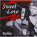 Robbie Sweet Love - Single